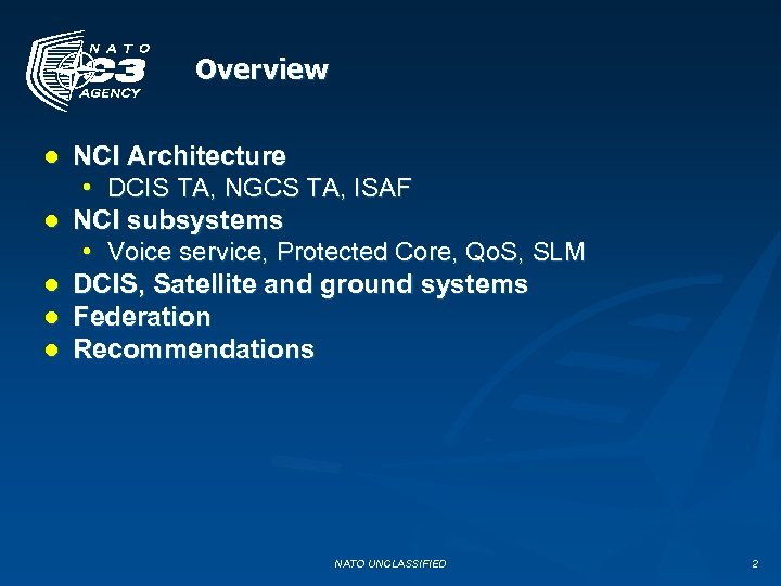 Overview ● NCI Architecture • DCIS TA, NGCS TA, ISAF ● NCI subsystems •