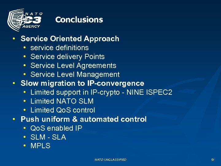 Conclusions • Service Oriented Approach • service definitions • Service delivery Points • Service