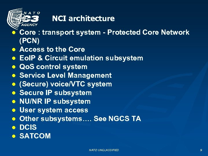 NCI architecture ● Core : transport system - Protected Core Network (PCN) ● Access