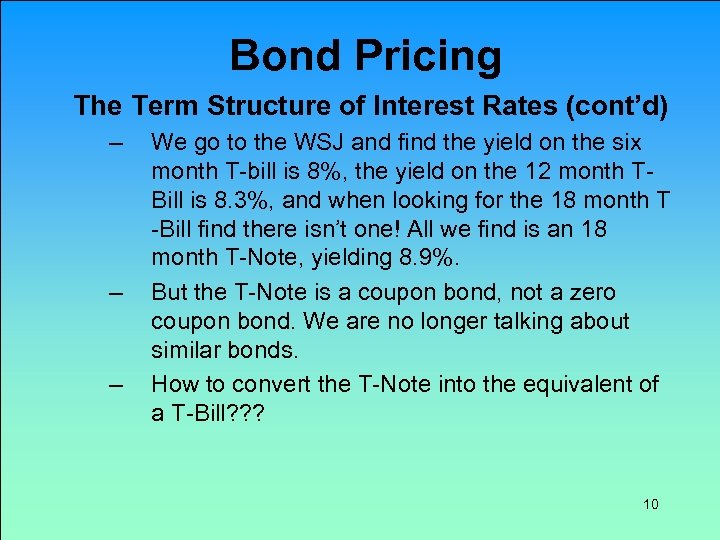 Bond Pricing The Term Structure of Interest Rates (cont'd) – – – We go