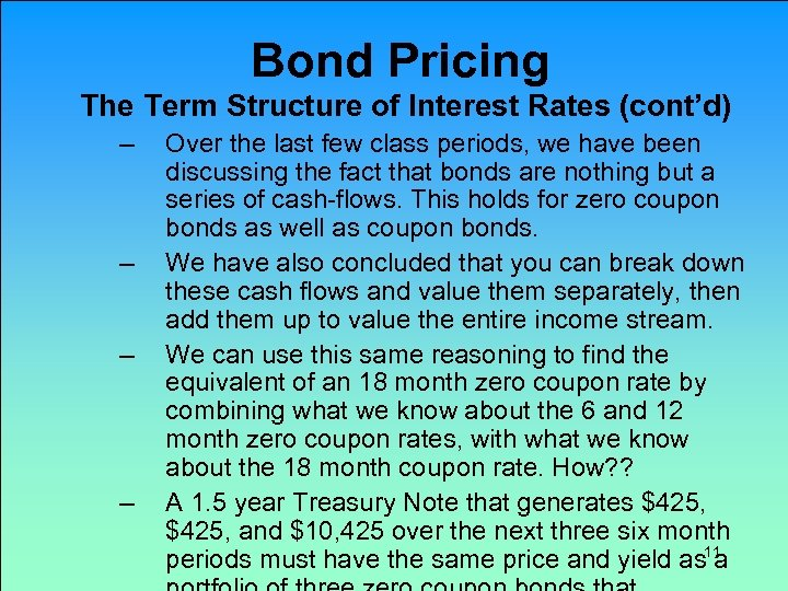 Bond Pricing The Term Structure of Interest Rates (cont'd) – – Over the last