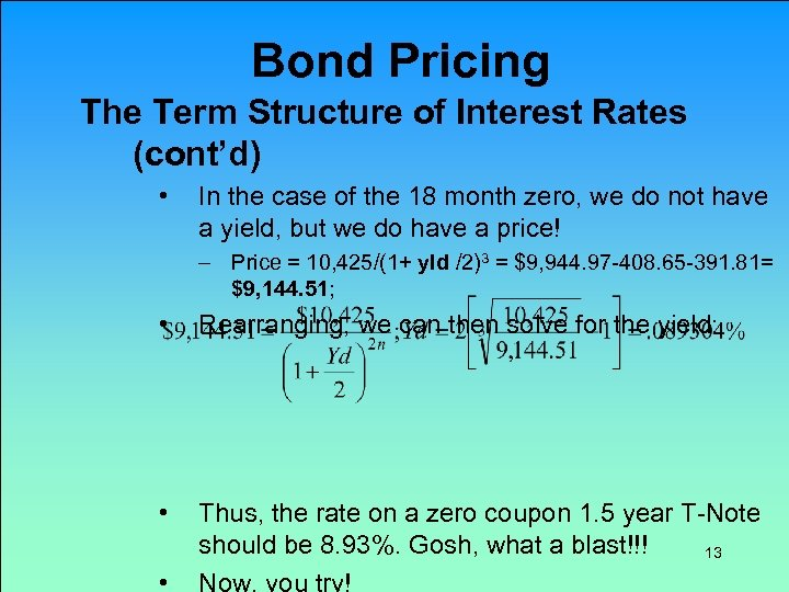Bond Pricing The Term Structure of Interest Rates (cont'd) • In the case of