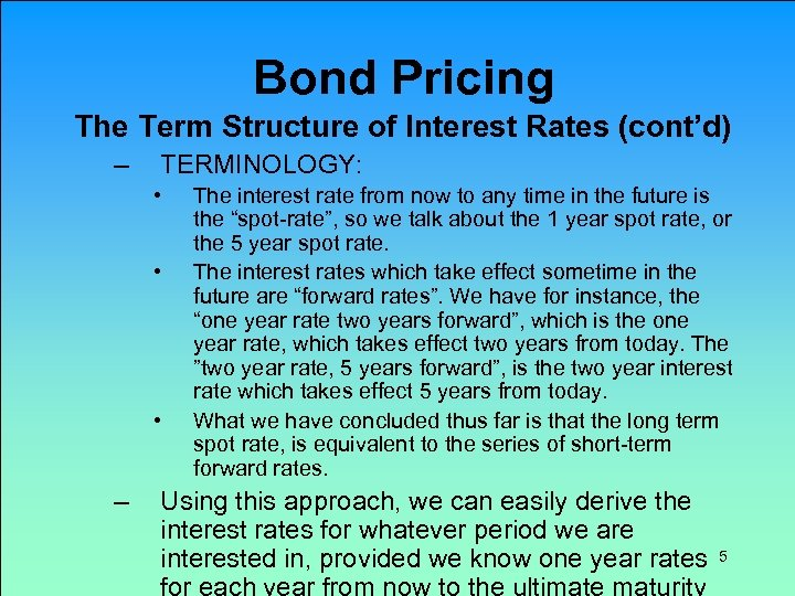 Bond Pricing The Term Structure of Interest Rates (cont'd) – TERMINOLOGY: • • •
