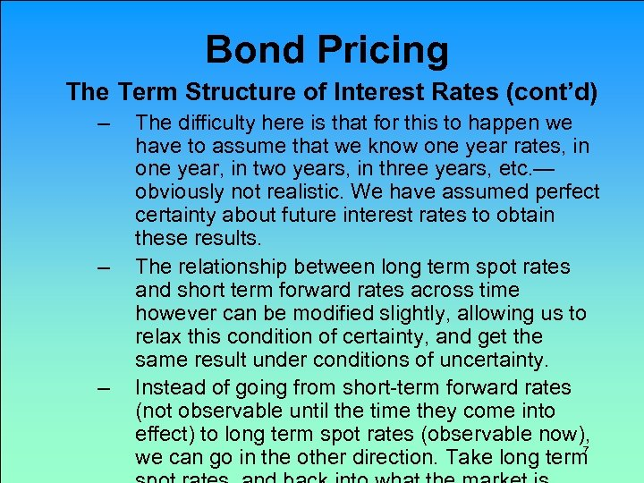 Bond Pricing The Term Structure of Interest Rates (cont'd) – – – The difficulty
