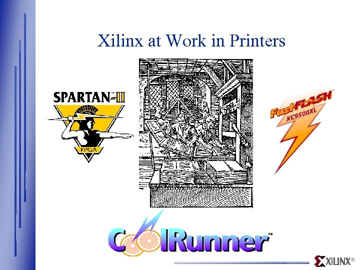 Xilinx at Work in Printers ®