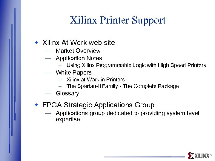 Xilinx Printer Support w Xilinx At Work web site — Market Overview — Application