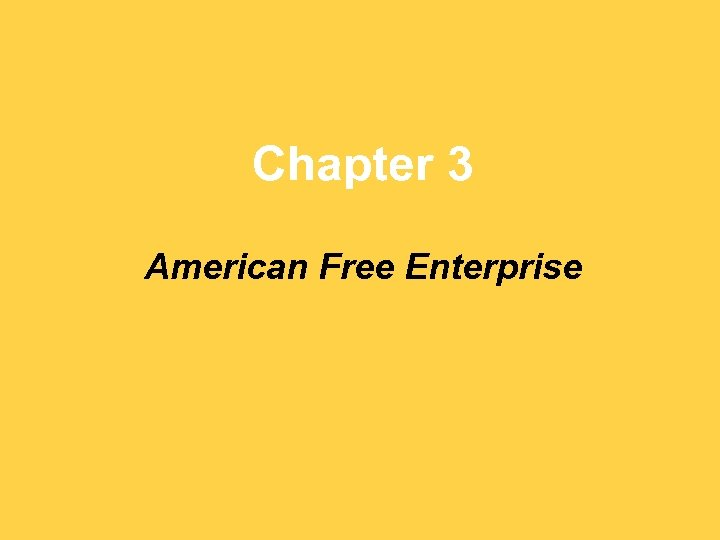 Chapter 3 American Free Enterprise
