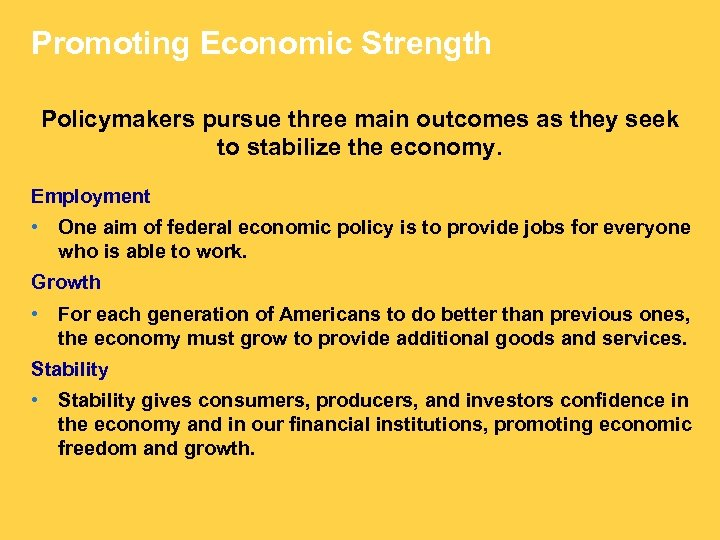 Promoting Economic Strength Policymakers pursue three main outcomes as they seek to stabilize the