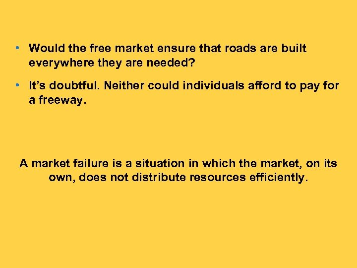• Would the free market ensure that roads are built everywhere they are