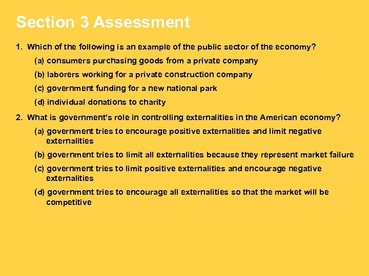 Section 3 Assessment 1. Which of the following is an example of the public