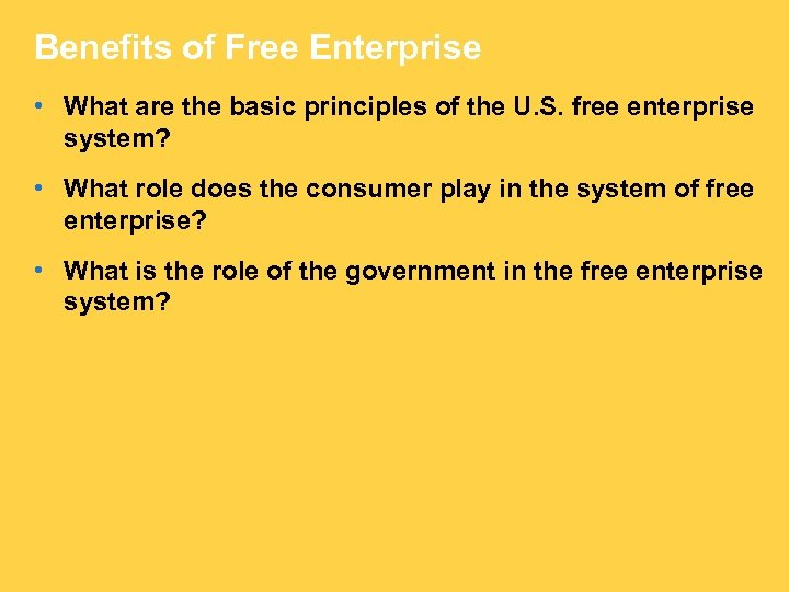 Benefits of Free Enterprise • What are the basic principles of the U. S.