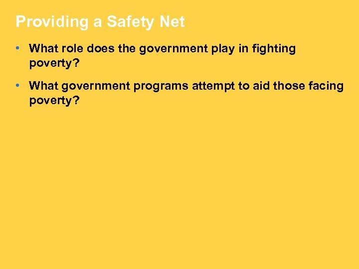 Providing a Safety Net • What role does the government play in fighting poverty?