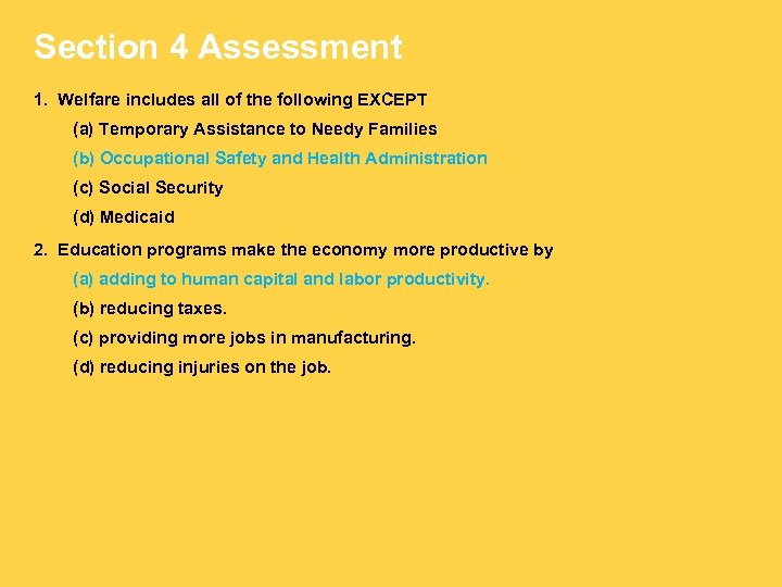 Section 4 Assessment 1. Welfare includes all of the following EXCEPT (a) Temporary Assistance