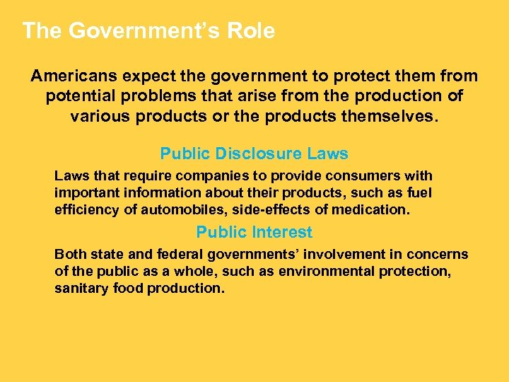The Government's Role Americans expect the government to protect them from potential problems that