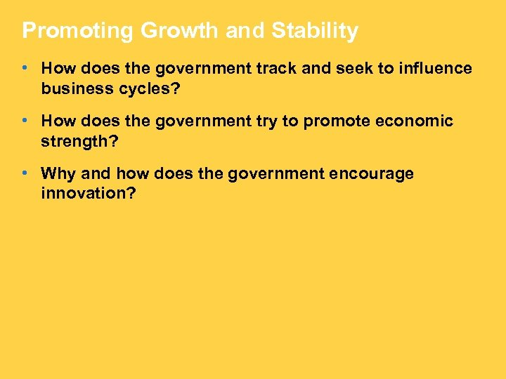 Promoting Growth and Stability • How does the government track and seek to influence