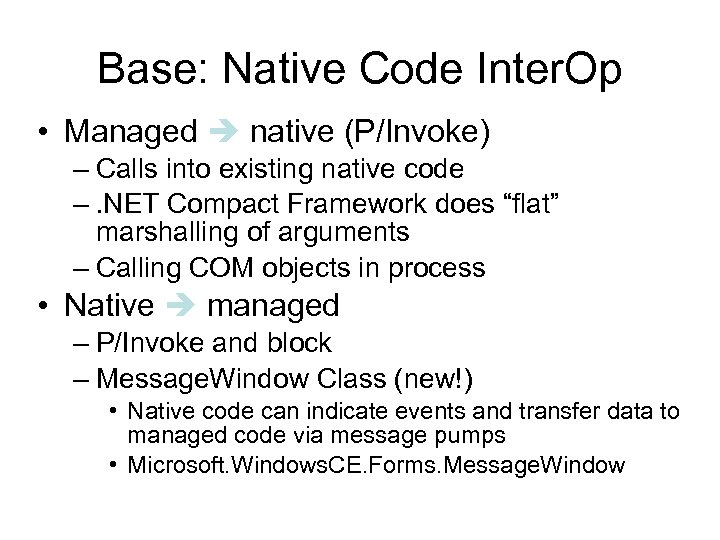 Base: Native Code Inter. Op • Managed native (P/Invoke) – Calls into existing native