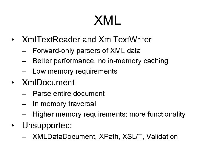 XML • Xml. Text. Reader and Xml. Text. Writer – Forward-only parsers of XML