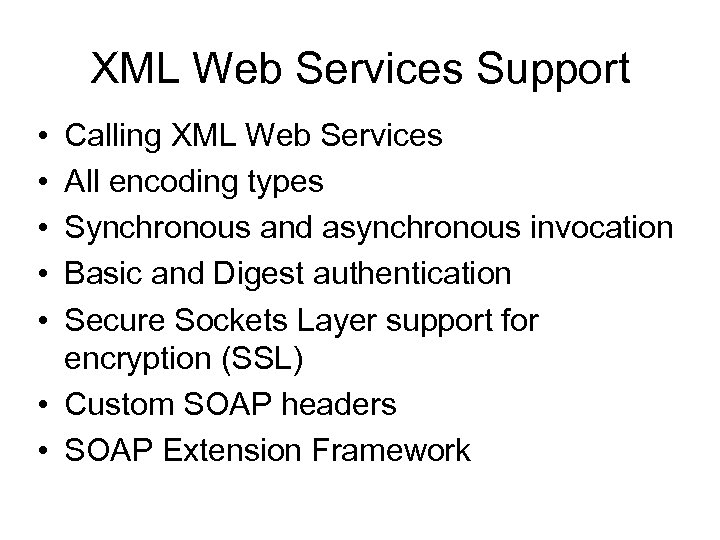 XML Web Services Support • • • Calling XML Web Services All encoding types