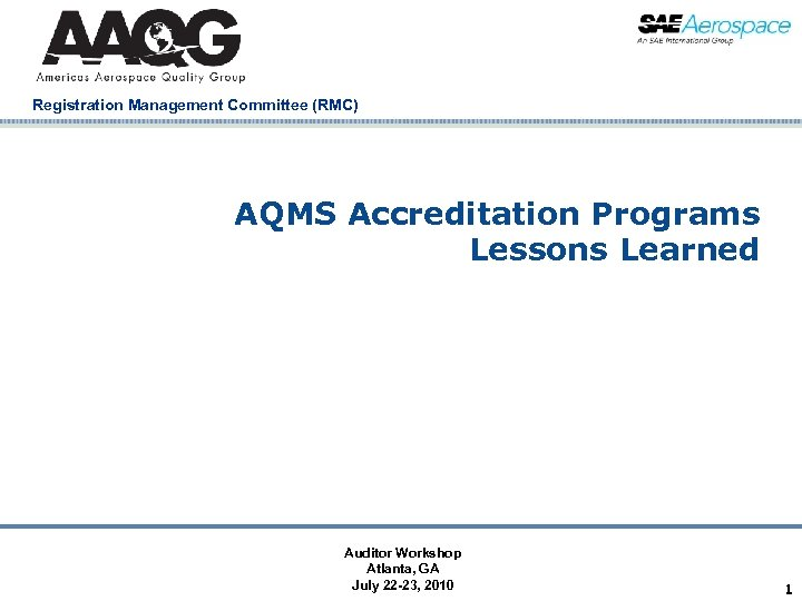 Registration Management Committee (RMC) AQMS Accreditation Programs Lessons Learned Company Confidential Auditor Workshop Atlanta,