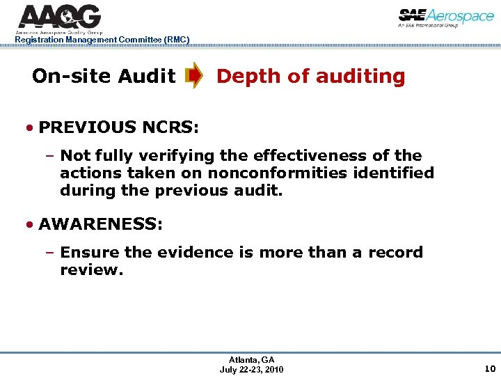 Registration Management Committee (RMC) On-site Audit Depth of auditing • PREVIOUS NCRS: – Not