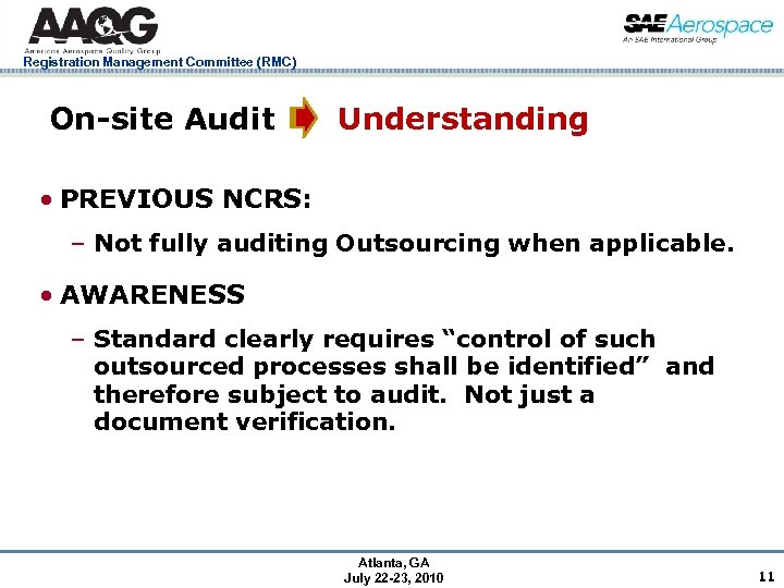 Registration Management Committee (RMC) On-site Audit Understanding • PREVIOUS NCRS: – Not fully auditing