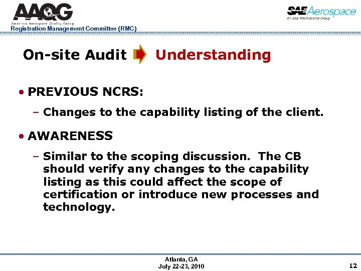 Registration Management Committee (RMC) On-site Audit Understanding • PREVIOUS NCRS: – Changes to the