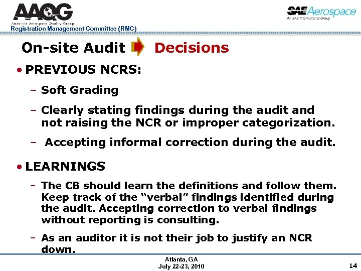Registration Management Committee (RMC) On-site Audit Decisions • PREVIOUS NCRS: – Soft Grading –
