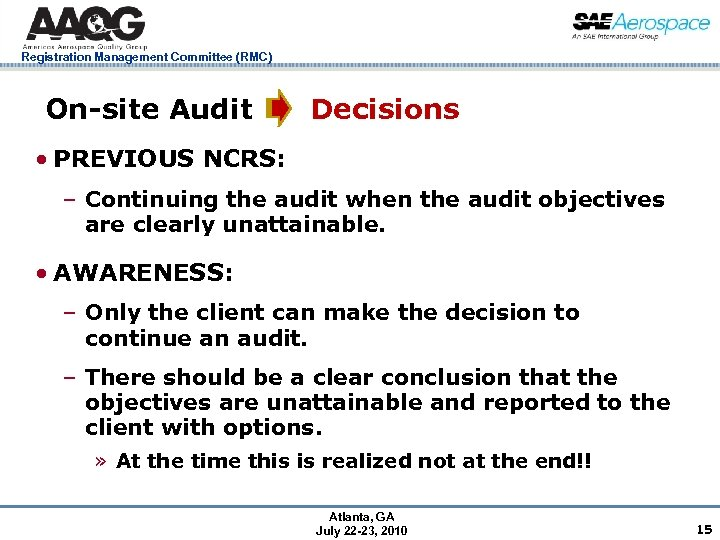 Registration Management Committee (RMC) On-site Audit Decisions • PREVIOUS NCRS: – Continuing the audit