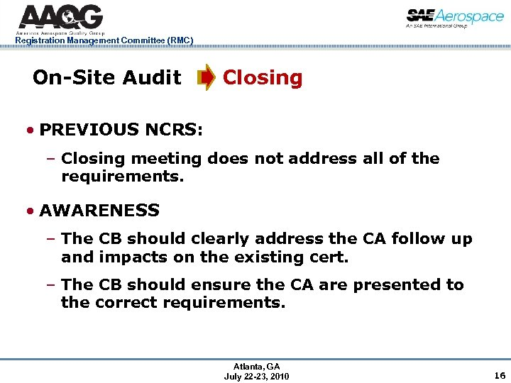 Registration Management Committee (RMC) On-Site Audit Closing • PREVIOUS NCRS: – Closing meeting does