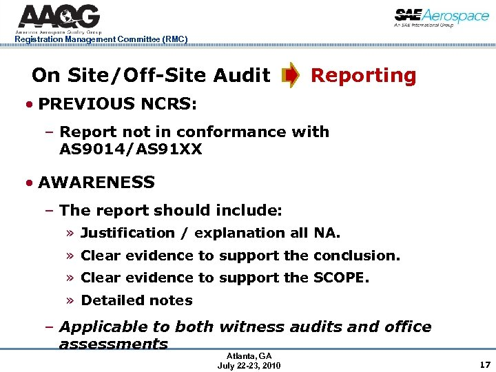 Registration Management Committee (RMC) On Site/Off-Site Audit Reporting • PREVIOUS NCRS: – Report not