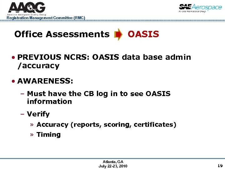Registration Management Committee (RMC) Office Assessments OASIS • PREVIOUS NCRS: OASIS data base admin