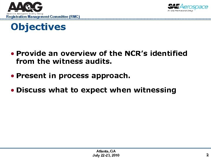 Registration Management Committee (RMC) Objectives • Provide an overview of the NCR's identified from