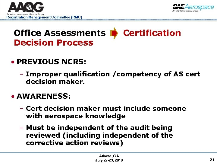 Registration Management Committee (RMC) Office Assessments Decision Process Certification • PREVIOUS NCRS: – Improper