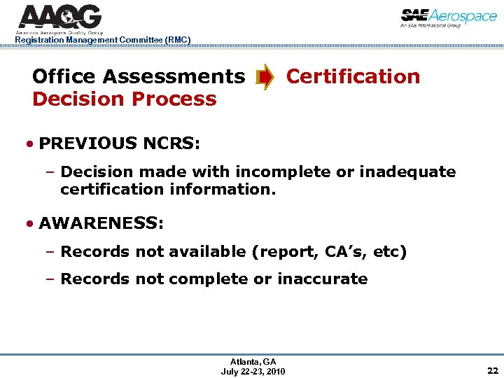 Registration Management Committee (RMC) Office Assessments Decision Process Certification • PREVIOUS NCRS: – Decision