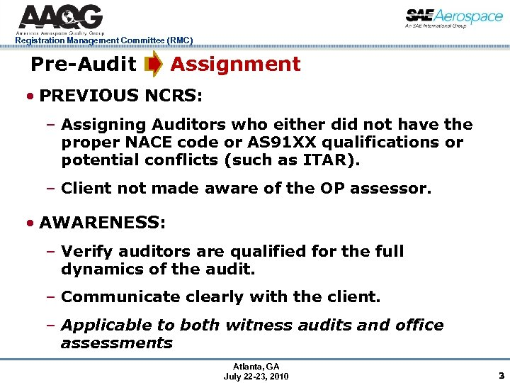 Registration Management Committee (RMC) Pre-Audit Assignment • PREVIOUS NCRS: – Assigning Auditors who either