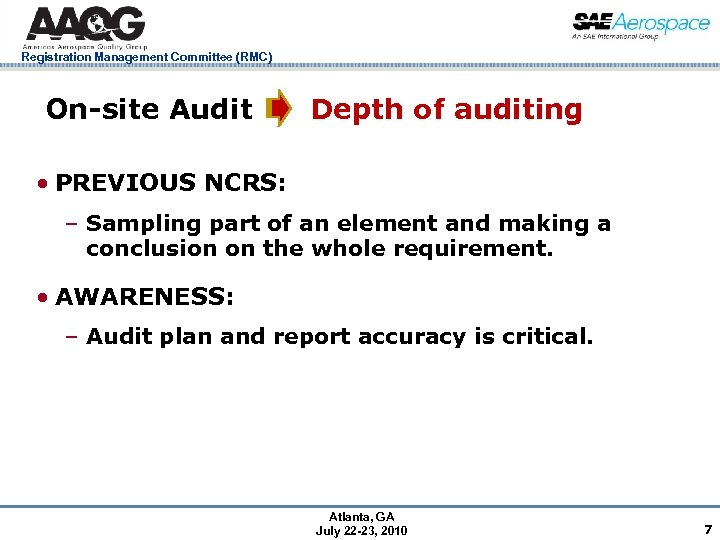 Registration Management Committee (RMC) On-site Audit Depth of auditing • PREVIOUS NCRS: – Sampling