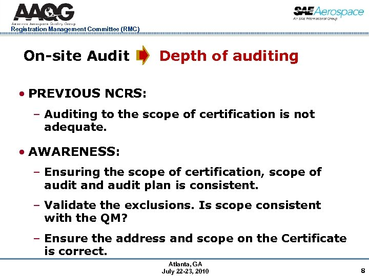 Registration Management Committee (RMC) On-site Audit Depth of auditing • PREVIOUS NCRS: – Auditing
