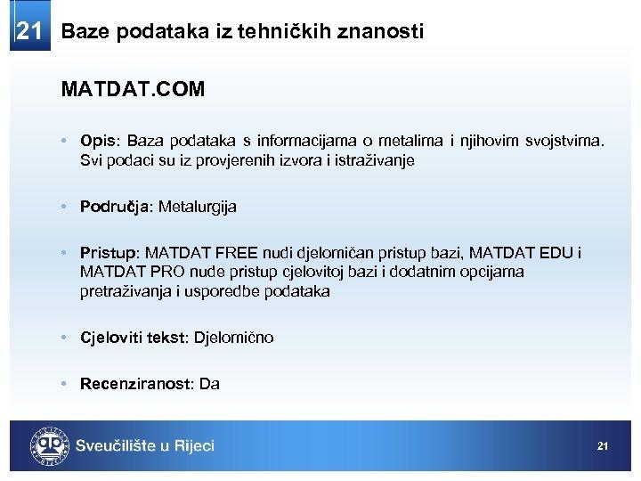 21 Baze podataka iz tehničkih znanosti MATDAT. COM • Opis: Baza podataka s informacijama