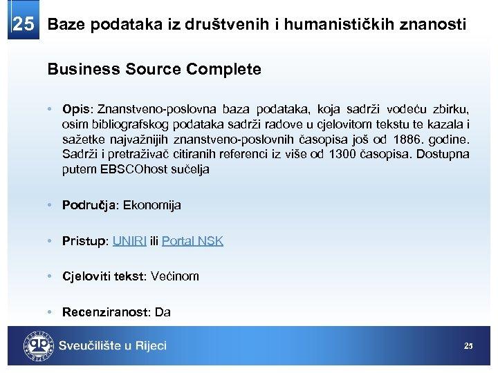 25 Baze podataka iz društvenih i humanističkih znanosti Business Source Complete • Opis: Znanstveno-poslovna