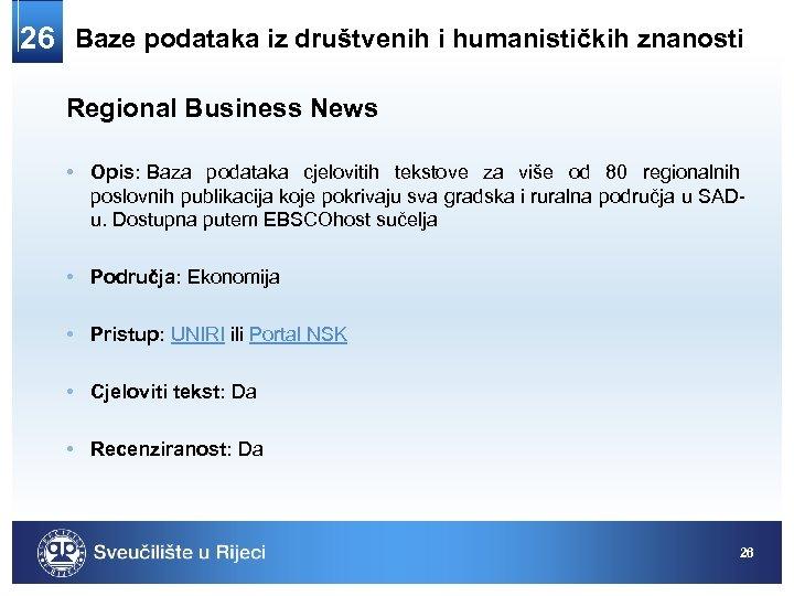26 Baze podataka iz društvenih i humanističkih znanosti Regional Business News • Opis: Baza