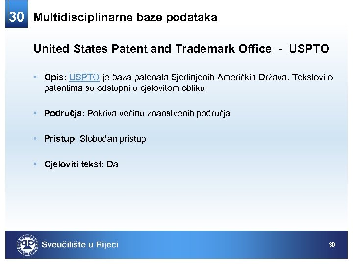 30 Multidisciplinarne baze podataka United States Patent and Trademark Office - USPTO • Opis:
