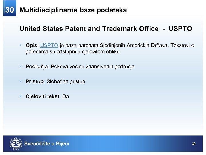 30 Multidisciplinarne baze podataka United States Patent and Trademark Office - USPTO • Opis: