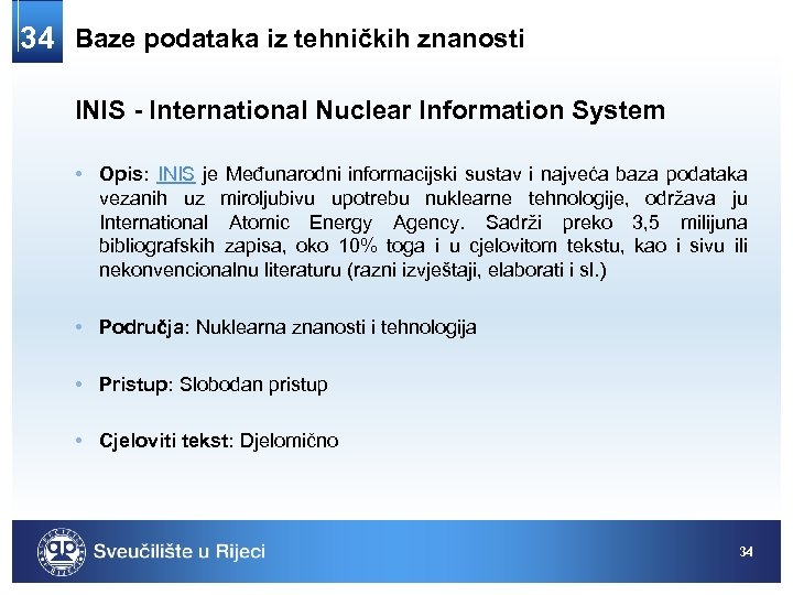 34 Baze podataka iz tehničkih znanosti INIS - International Nuclear Information System • Opis: