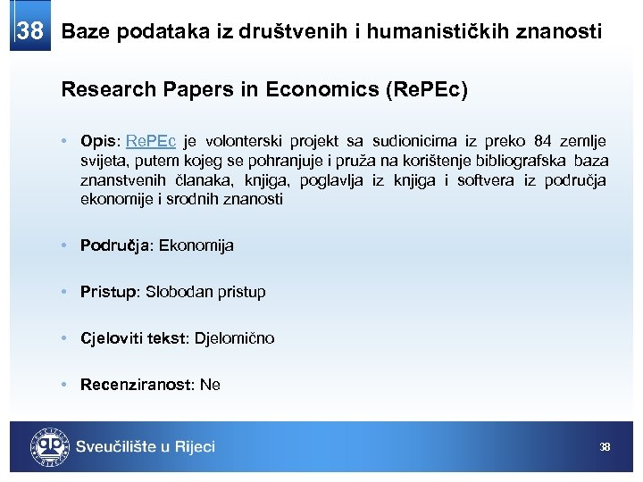 38 Baze podataka iz društvenih i humanističkih znanosti Research Papers in Economics (Re. PEc)
