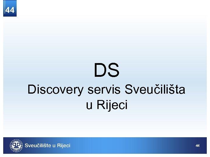 44 DS Discovery servis Sveučilišta u Rijeci 44