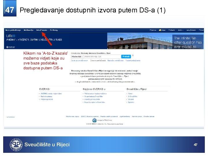 47 Pregledavanje dostupnih izvora putem DS-a (1) Klikom na 'A-to-Z kazalo' možemo vidjeti koje