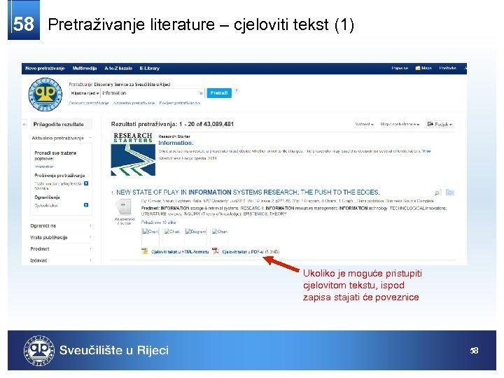 58 Pretraživanje literature – cjeloviti tekst (1) Ukoliko je moguće pristupiti cjelovitom tekstu, ispod