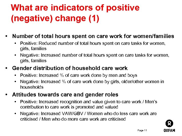 What are indicators of positive (negative) change (1) • Number of total hours spent