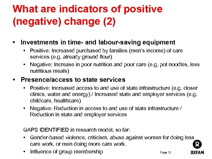 What are indicators of positive (negative) change (2) • Investments in time- and labour-saving