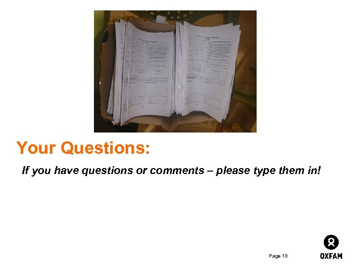 Your Questions: If you have questions or comments – please type them in! Page